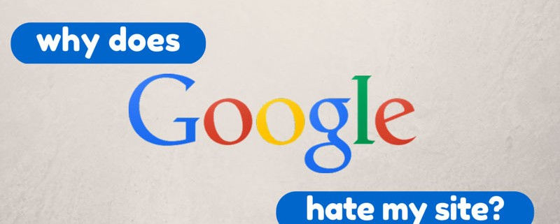why-does-google-hate-my-website
